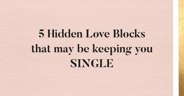 love blocks that are keeping you single