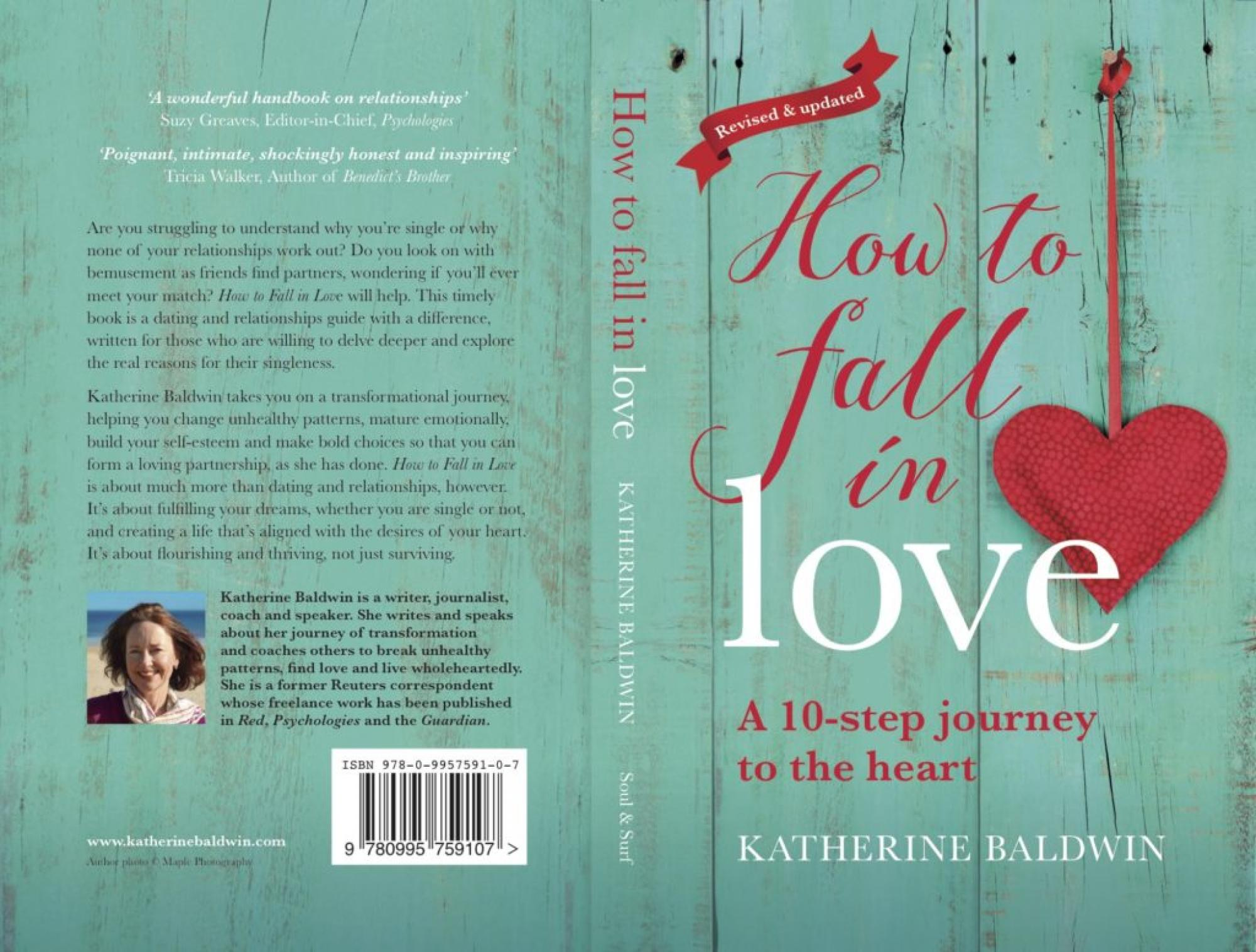 How to fall in love – A 10-step journey to the heart by Katherine Baldwin