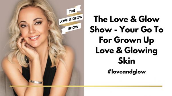 Love and Glow Show Podcast